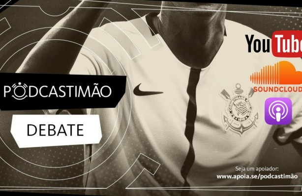 #PodcasTIMÃO244 - Debate sobre os bastidores do Corinthians
